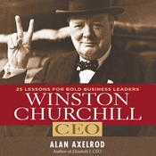 Winston Churchill, CEO: 25 Lessons for Bold Business Leaders (Unabridged) audiobook download