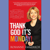 Thank God It's Monday: How to Create a Workplace You and Your Customers Love (Unabridged) audiobook download