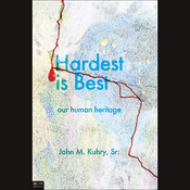 Hardest Is Best: Our Human Heritage audiobook download
