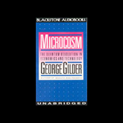 Microcosm: The Quantum Revolution in Economics and Technology (Unabridged) audiobook download