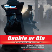 Double or Die: Young Bond, Book #3 (Unabridged) audiobook download
