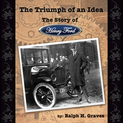 The Triumph of an Idea: The Story of Henry Ford (Unabridged) audiobook download