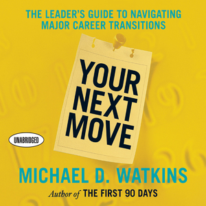 Your-next-move-the-leaders-guide-to-successfully-navigating-major-career-transitions-unabridged-audiobook