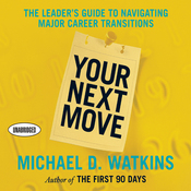 Your Next Move: The Leader's Guide to Successfully Navigating Major Career Transitions (Unabridged) audiobook download