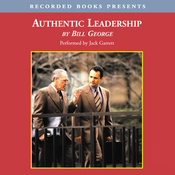 Authentic Leadership: Rediscovering the Secrets to Creating Lasting Value (Unabridged) audiobook download