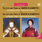The Life and Times of Queen Elizabeth I and Queen Elizabeth II (Unabridged) audiobook download