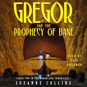 Gregor and the Prophecy of Bane: Underland Chronicles, Book 2 (Unabridged) audiobook download
