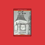 London: A History (Unabridged) [Modern Library Chronicles] audiobook download