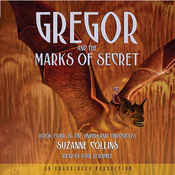 Gregor and the Marks of Secret: The Underland Chronicles, Book 4 (Unabridged) audiobook download