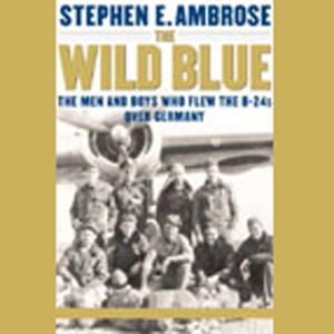 The-wild-blue-the-men-and-boys-who-flew-the-b-24s-over-germany-unabridged-audiobook