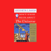 Don't Know Much About the Universe: Everything You Need to Know About the Cosmos (Unabridged) audiobook download