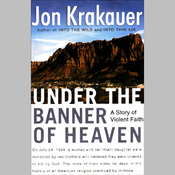 Under the Banner of Heaven: A Story of Violent Faith (Unabridged) audiobook download