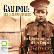 Gallipoli: Our Last Man Standing: The Extraordinary Life of Alec Campbell (Unabridged) audiobook download