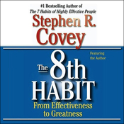 The 7 Habits of Highly Effective People & The 8th Habit (Special 6-Hour Abridgement) audiobook download