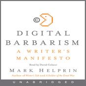 Digital Barbarism: A Writer's Manifesto (Unabridged) audiobook download
