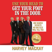 Use Your Head to Get Your Foot in the Door: Job Secrets No One Else Will Tell You (Unabridged) audiobook download