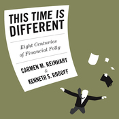 This Time Is Different: Eight Centuries of Financial Folly (Unabridged) audiobook download