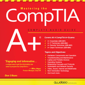 Mastering the CompTIA A+: Complete Audio Guide audiobook download