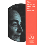 The Feynman Lectures on Physics: Volume 3, From Crystal Structure to Magnetism audiobook download