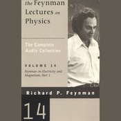 The Feynman Lectures on Physics: Volume 14, Feynman on Electricity and Magnetism, Part 1 (Unabridged) audiobook download