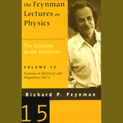 The Feynman Lectures on Physics: Volume 15, Feynman on Electricity and Magnetism, Part 2 audiobook download