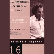 The Feynman Lectures on Physics: Volume 16, Feynman on Electromagnetism (Unabridged) audiobook download