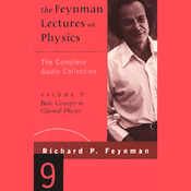 The Feynman Lectures on Physics: Volume 9, Basic Concepts in Classical Physics (Unabridged) audiobook download