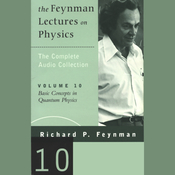 The Feynman Lectures on Physics: Volume 10, Basic Concepts in Quantum Physics (Unabridged) audiobook download