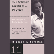 The Feynman Lectures on Physics: Volume 11, Feynman on Science and Vision (Unabridged) audiobook download