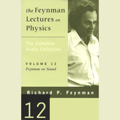 The Feynman Lectures on Physics: Volume 12, Feynman on Sound (Unabridged) audiobook download