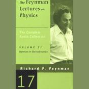The Feynman Lectures on Physics: Volume 17, Feynman on Electrodynamics (Unabridged) audiobook download