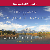 The Legend of Colton H. Bryant (Unabridged) audiobook download
