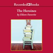 The Heroines (Unabridged) audiobook download