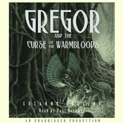Gregor and the Curse of the Warmbloods: Underland Chronicles, Book 3 (Unabridged) audiobook download