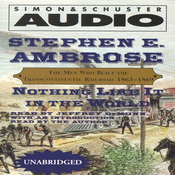 Nothing Like It in the World: The Men Who Built the Transcontinental Railroad 1863-1869 (Unabridged) audiobook download