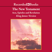 The New Testament: Acts, Epistles, and Revelation: The New Testament: Acts, Epistles, and Revelation (Unabridged) audiobook download