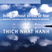 Living Without Stress or Fear: Essential Teachings on the True Source of Happiness audiobook download