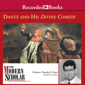 The Modern Scholar: Dante and His Divine Comedy: The Modern Scholar audiobook download