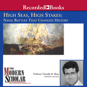 The Modern Scholar: High Seas, High Stakes: Naval Battles That Changed History audiobook download