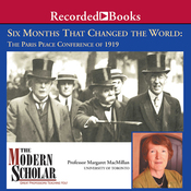 The Modern Scholar: Six Months That Changed the World: The Paris Peace Conference of 1919 audiobook download