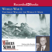 The Modern Scholar: World War l: The Great War and the World It Made audiobook download