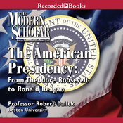The Modern Scholar: The American Presidency audiobook download
