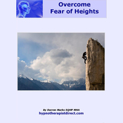 Overcome Fear of Heights: Keep calm and relaxed and learn to enjoy high places. (Unabridged) audiobook download