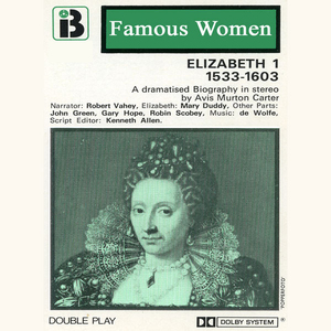 Elizabeth-i-1533-1603-the-famous-women-series-dramatised-audiobook