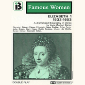 Elizabeth I, 1533-1603: The Famous Women Series (Dramatised) audiobook download