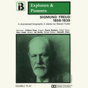 Sigmund Freud, 1856 - 1939 (Dramatised): Explorers and Pioneers, Volume Four audiobook download