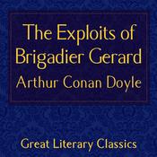 The Exploits of Brigadier Gerard (Unabridged) audiobook download