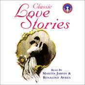 Classic Love Stories 1 (Unabridged) audiobook download