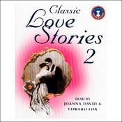 Classic Love Stories 2 (Unabridged) audiobook download