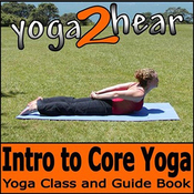 Introduction to Core Yoga: Yoga Class and Guide Book (Unabridged) audiobook download